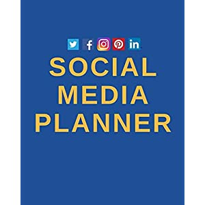 Social Media Planner: Editorial Calendar and Posting Schedule Diary To Plan For Growth and Monetization (Undated Year Agenda Scheduler, Monthly Tracker)