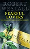 Fearful Lovers, Robert Westall, 0330329251