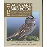 Stokes Backyard Bird Book: The Complete Guide to Attracting, Identifying, and Understanding the Birds in Your Backyard