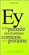 Henri Ey et la pensée psychiatrique contemporaine par Collectif