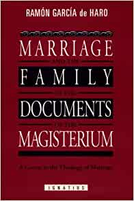 Marriage and the Family in the Documents of the Magisterium: A Course in the Theology of