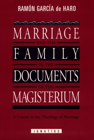 Marriage and the Family in the Documents of the Magisterium: A Course in the Theology of Marriage