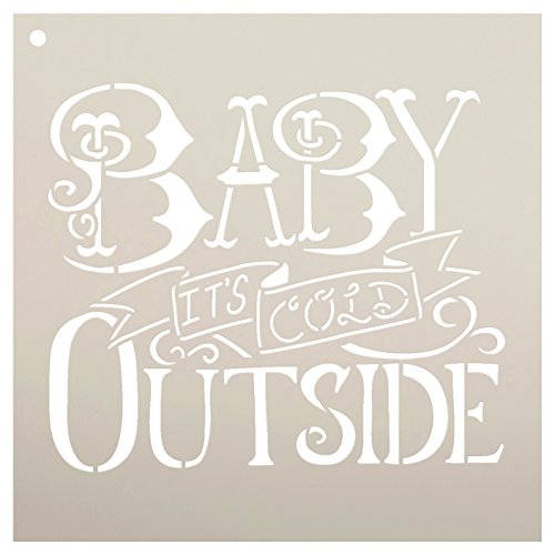 Baby It's Cold Outside Stencil by StudioR12  Reusable Mylar Template  Painting, Chalk, Mixed Media, Typography,  Use for Crafting, DIY Christmas Decor Wood Signs - STCL600 ... Select Size (8