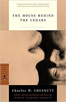 The House Behind the Cedars (Modern Library Classics) by Chesnutt, Charles (2003)