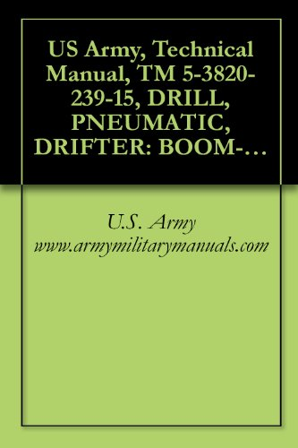 - US Army, Technical Manual, TM 5-3820-239-15, DRILL, PNEUMATIC, DRIFTER: BOOM-TY CRAWLER-MTD, SELF-PROPELLED (INGERSOLL-RAND MODELS CM150A/D475A AND CM225/D475A) ... AND (3820-00-410-5549), military manauals