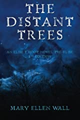 The Distant Trees: An Elise t'Hoot Novel, Pre-Elise Paperback