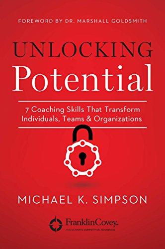 Unlocking Potential: 7 Coaching Skills That Transform Individuals, Teams, and Organizations PDF