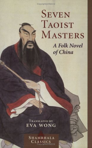 Read Online Seven Taoist Masters: A Folk Novel of China (Shambhala Classics) PDF