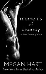 Moments of Disarray: An Alex Kennedy Story