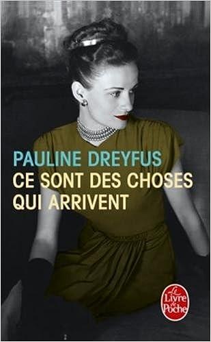 Ce sont des choses qui arrivent de Pauline Dreyfus