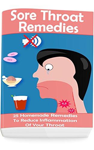 Amazon com: Sore Throat Remedies: 25 Homemade Remedies To