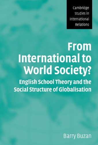 From International to World Society?: English School Theory and the Social Structure of Globalisation (Cambridge Studies