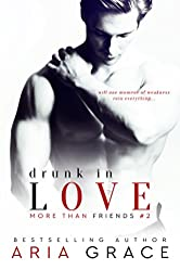 Drunk in Love: MM Romance (More Than Friends Book 2)