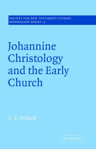 Johannine Christology and the Early Church (Society for New Testament Studies Monograph) pdf