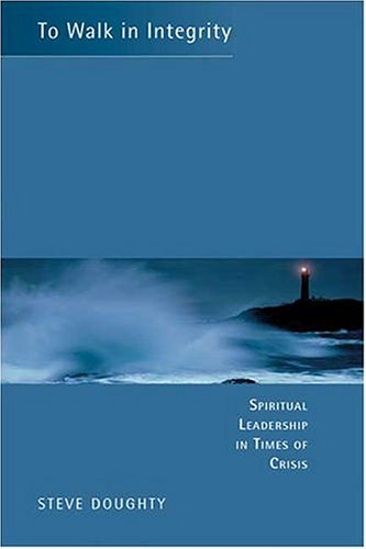 To Walk in Integrity: Spiritual Leadership in Times of Crisis