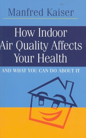 How Indoor Air Quality Affects Your Health: And What You Can Do About it