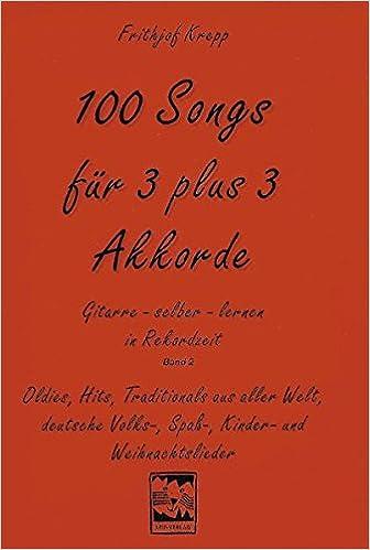 100 Songs Für 3 Plus 3 Akkorde Gitarre Selber Lernen In