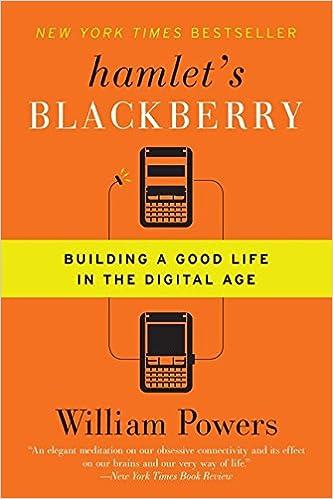 Amazon com: Hamlet's BlackBerry: Building a Good Life in the Digital