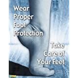 Wear Proper Foot Protection Take Care of Your Feet - Foot Protection Safety Poster