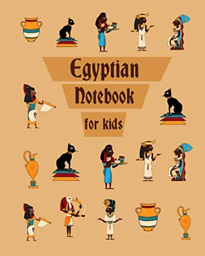 Egypt Notebook for Kids: Wide Ruled Notebook for Boys and Girls or Anyone who likes Egypt, Pyramids and Ancient Egyptian Culture. ()