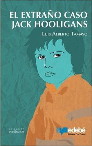 El extraño caso Jack Hooligans (Spanish Edition): Luis Alberto Tamayo: 9789561809963: Amazon.com: Books