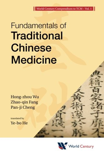 Fundamentals of Traditional Chinese Medicine (Introduction to Tcm) (World Century Compendium to Tcm)