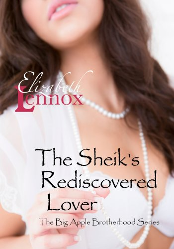 The Sheik's Rediscovered Lover (Big Apple Brotherhood Book 2)