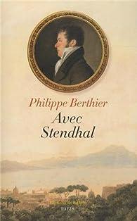 Avec Stendhal par Philippe Berthier