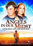 Angels in Our Midst - A Story About a Boy, a Girl, & an Angel