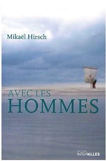 Avec les hommes, Hirsch, Mikaël