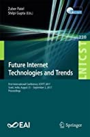 Future Internet Technologies and Trends: First International Conference
