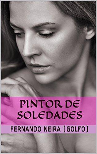 Pintor de Soledades (Spanish Edition)
