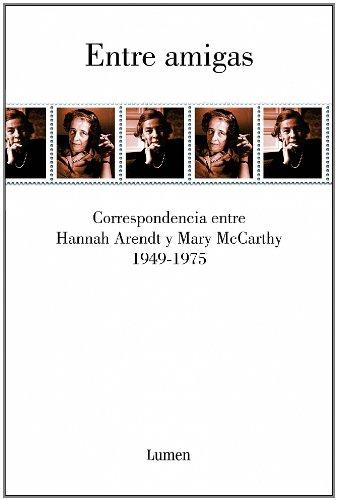 Descargar Libro Entre Amigas: Correspondencia Entre Hannah Arendt Y Mary Mccarthy 1949-1975 Ana Arendt