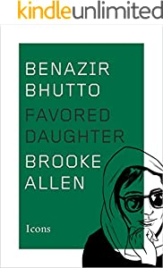 Benazir Bhutto: Favored Daughter (Icons)