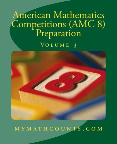 American Mathematics Competitions (AMC 8) Preparation (Volume 3)