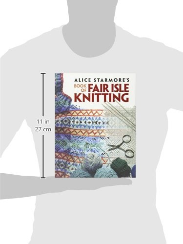 Alice Starmore's Book of Fair Isle Knitting (Dover Knitting ...