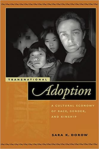Transnational Adoption: A Cultural Economy of Race, Gender,