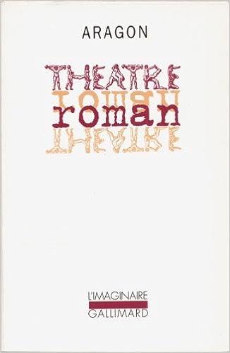 Louis Théâtreroman Louis Aragon Livres Théâtreroman Aragon Louis Théâtreroman Louis Théâtreroman Livres Livres Aragon Aragon tdQhxosCBr