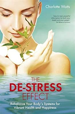 The De-Stress Effect: Rebalance Your Bodys Systems for ...