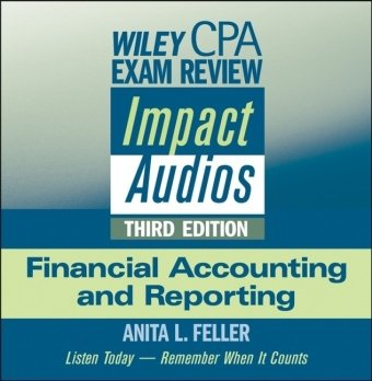 Wiley CPA Exam Review Impact Audios: Financial Accounting and Reporting