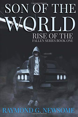 Son of the World (The Rise of the Fallen Series) (Volume 1) ebook