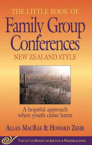 The Little Book of Family Group Conferences: New Zealand Style (Little Books of Justice & Peacebuilding -