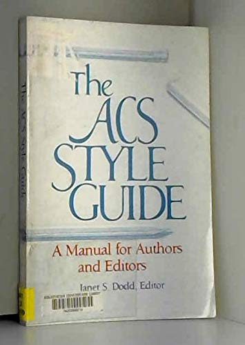 The Acs Style Guide: A Manual for Authors and Editors