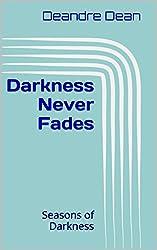 Darkness Never Fades: Seasons of Darkness