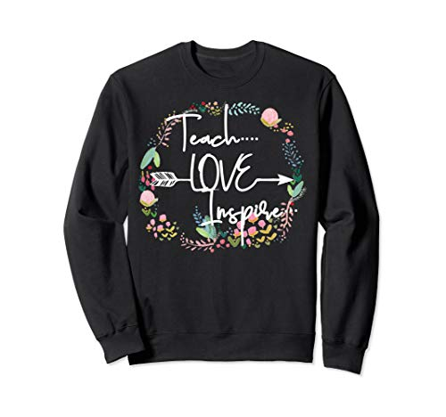 Sweatshirt School Teacher Adult - Teach Love Inspire teacher tshirt school outfit sweatshirt