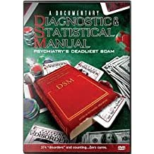 Diagnostics & Statistical Manual: Psychiatry's Deadliest Scam