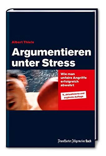 Argumentieren Unter Stress  Wie Man Unfaire Angriffe Erfolgreich Abwehrt