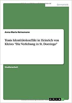 Tonis Identitätskonflikt in Heinrich von Kleists 'Die Verlobung in St. Domingo'