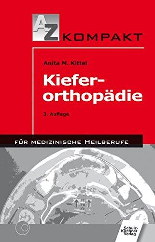 Kieferorthopädie (A - Z kompakt für medizinische Heilberufe)