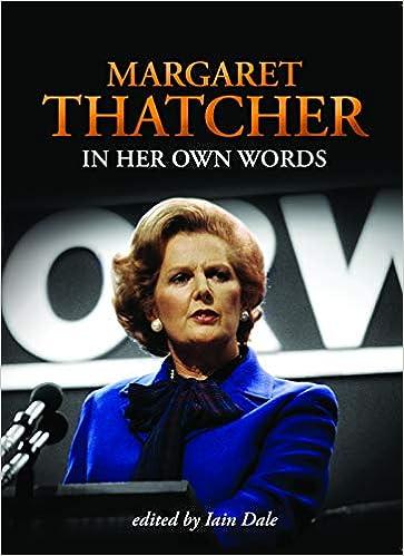 Margaret Thatcher In Her Own Words Thatcher Margaret 9781849540551 Amazon Com Books